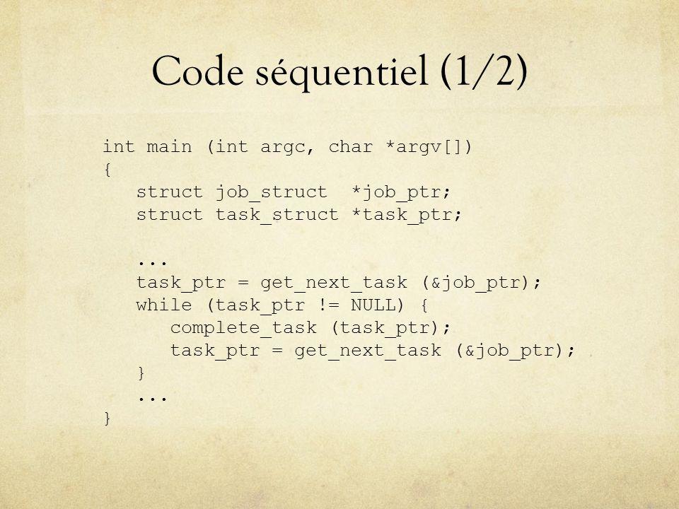 Code séquentiel (1/2) int main (int argc, char *argv[]) {